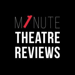 Link to One minute Theatre Reviews on YouTube
